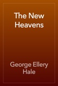 George Ellery Hale - The New Heavens artwork