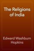 Edward Washburn Hopkins - The Religions of India artwork
