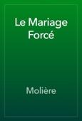 Molière - Le Mariage Forcé artwork