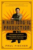 A Kim Jong-Il Production - Paul Fischer Cover Art