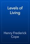 Henry Frederick Cope - Levels of Living artwork