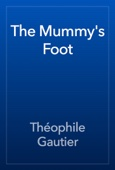 Théophile Gautier - The Mummy's Foot artwork