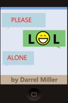Please LOL Alone