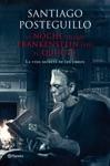 La Noche En Que Frankenstein Ley El Quijote