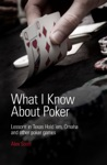 What I Know About Poker Lessons In Texas Holdem Omaha And Other Poker Games