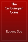 Eugène Sue - The Carlovingian Coins artwork