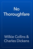 Wilkie Collins & Charles Dickens - No Thoroughfare artwork