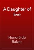 Honoré de Balzac - A Daughter of Eve artwork