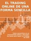 El Trading Online De Una Forma Sencilla