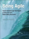 Being Agile Eleven Breakthrough Techniques To Keep You From Waterfalling Backward