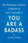 You Are A Badass By Jen Sincero  Key Takeaways Analysis  Review