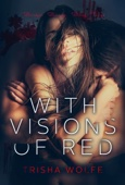 Trisha Wolfe - With Visions of Red bild