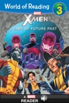 World Of Reading X-Men  Days Of Future Past