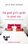 The Good Girls Guide To Great Sex