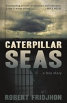 Caterpillar Seas