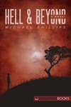 Hell And Beyond A Novel