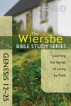 The Wiersbe Bible Study Series Genesis 12-25