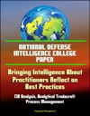National Defense Intelligence College Paper Bringing Intelligence About - Practitioners Reflect On Best Practices - CIA Analysis Analytical Tradecraft Process Management