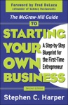 The McGraw-Hill Guide To Starting Your Own Business  A Step-By-Step Blueprint For The First-Time Entrepreneur