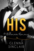 Glenna Sinclair - HIS: An Alpha Billionaire Romance  artwork