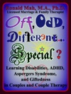 Off Odd Different Special Learning Disabilities ADHD Aspergers Syndrome And Giftedness In Couples And Couple Therapy