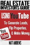 Using YouTube To Generate Leads Flip Properties  Make Money
