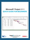 Microsoft Project 2013 Quick Guide For Beginners