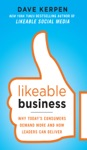 Likeable Business Why Todays Consumers Demand More And How Leaders Can Deliver