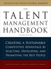 The Talent Management Handbook Creating A Sustainable Competitive Advantage By Selecting Developing And Promoting The Best People