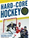 Hard Core Hockey  Essential Skills Strategies And Systems From The Sports Top Coaches