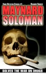 Maynard Soloman Solves The War On Drugs Funny Detective Stories 1