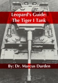 Leopard's Guide: The Tiger I Heavy Tank