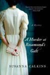 A Murder At Rosamunds Gate