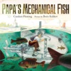 Papas Mechanical Fish