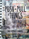 The Push And Pull Of Things
