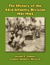 The History Of The 43rd Infantry Division 1941-1945