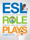 ESL Role Plays 50 Engaging Role Plays For ESL And EFL Classes