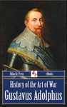 History Of The Art Of War Gustavus Adolphus