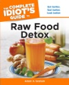 The Complete Idiots Guide To Raw Food Detox