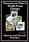 Treasures In Time 2 Profit From Vintage Quartz And Electric Watches