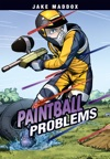 Jake Maddox Paintball Problems