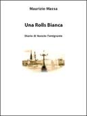 Una Rolls Bianca: Diario di Nunzio l'Emigrante