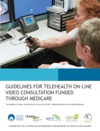 GUIDELINES FOR TELEHEALTH ON-LINE VIDEO CONSULTATION FUNDED THROUGH MEDICARE