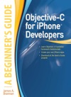 Objective-C For IPhone Developers A Beginners Guide
