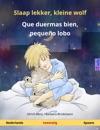 Slaap Lekker Kleine Wolf - Que Duermas Bien Pequeo Lobo Tweetalig Kinderboek Nederlands - Spaans