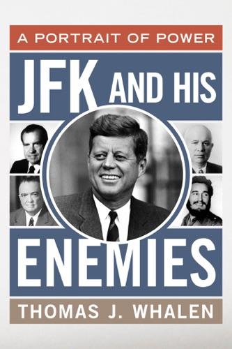 JFK and His Enemies