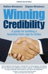 Winning Credibility A Guide For Building A Business From Rags To Riches