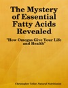 The Mystery Of Essential Fatty Acids Revealed