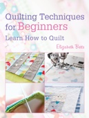 Quilting Techniques for Beginners