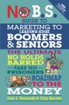 No BS Guide To Marketing To Leading Edge Boomers  Seniors